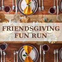 Friendsgiving Fun Run